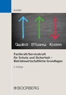 Dieter Kaiser: Fachkraft/Servicekraft für Schutz und Sicherheit – Betriebswirtschaftliche Grundlagen