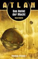 Hans Kneifel: ATLAN Illochim 1: Das Relikt der Macht
