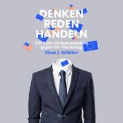 Denken Reden Handeln - Für Euro-Kommunikation gegen US-Marketing (Ungekürzt)