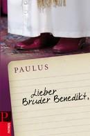 Paulus: Lieber Bruder Benedikt
