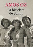 Amos Oz: La bicicleta de Sumji