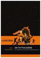 Sven Hulvershorn: Die Tattoo-Szene