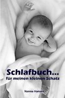 Nanna Hansen: Schlafbuch…für meinen kleinen Schatz ★★★★★