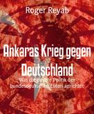Roger Reyab: Ankaras Krieg gegen Deutschland ★★