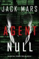 Jack Mars: Agent Null (Ein Agent Null Spionage-Thriller — Buch #1) ★★★
