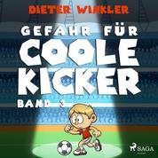 Gefahr für Coole Kicker - Band 3