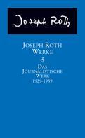 Joseph Roth: Das journalistische Werk