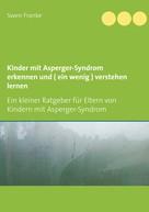 Swen Franke: Kinder mit Asperger-Syndrom erkennen und ( ein wenig ) verstehen lernen ★★★
