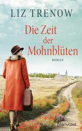 Die Zeit der Mohnblüten - Roman