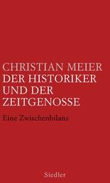 Der Historiker und der Zeitgenosse - Eine Zwischenbilanz