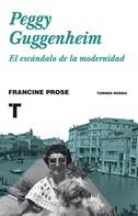 Francine Prose: Peggy Guggenheim