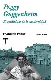 Peggy Guggenheim - El escándalo de la modernidad
