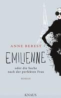 Anne Berest: Emilienne oder die Suche nach der perfekten Frau ★★★