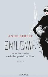 Emilienne oder die Suche nach der perfekten Frau - Roman