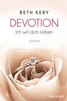 Beth Kery: Devotion 4 - Ich will dich lieben ★★★★