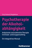 Serge K. D. Sulz: Psychotherapie der Alkoholabhängigkeit