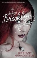 Britany Geragotelis: Los hechizos de Brooklyn