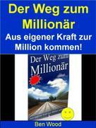 Ben Wood: Der Weg zum Millionär ★★