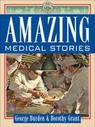 George Burden: Amazing Medical Stories