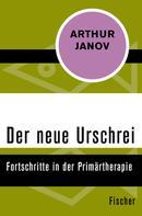 Arthur Janov: Der neue Urschrei