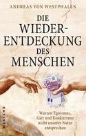 Andreas von Westphalen: Die Wiederentdeckung des Menschen