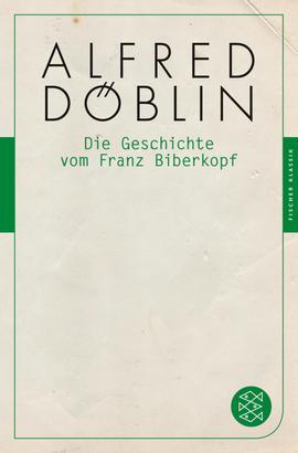 Die Geschichte vom Franz Biberkopf
