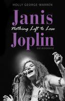 Holly George-Warren: Janis Joplin. Nothing Left to Lose ★★★★