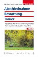 Bernhard Laux: Abschiednahme - Bestattung - Trauer