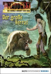 Maddrax 467 - Science-Fiction-Serie - Der große Verrat