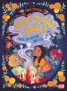 Anna Meriano: Love Sugar Magic - Hilfe, die Geister sind los!