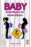 Victoria Johnson: Baby-Schlafbuch für müde Eltern ★★★★★