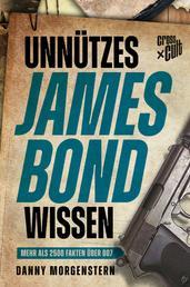 Unnützes James Bond Wissen - Mehr als 2500 Fakten über 007