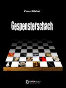 Klaus Möckel: Gespensterschach ★