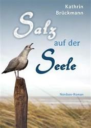 Salz auf der Seele - Ein Nordsee-Roman