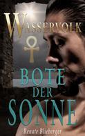 Renate Blieberger: Wasservolk - Bote der Sonne