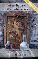 Bodo Gölnitz: Wenn die Tage ihre Farbe verlieren - Band 1