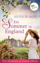 """Ein Sommer in England: Drei Romane in einem eBook - """"St. Edith's: Hospital der Herzen"""", """"Wo unsere Herzen wohnen"""" und """"Das Lied von Glück und Sommer"""""""