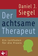 Daniel J. Siegel: Der achtsame Therapeut