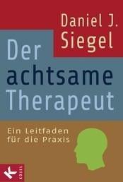 Der achtsame Therapeut - Ein Leitfaden für die Praxis
