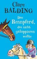 Clare Balding: Das Rennpferd, das nicht galoppieren wollte ★★★★