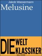 Jakob Wassermann: Melusine