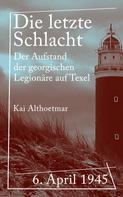 Kai Althoetmar: Die letzte Schlacht