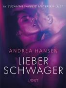 Andrea Hansen: Lieber Schwager: Erika Lust-Erotik