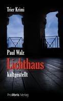Paul Walz: Lichthaus kaltgestellt ★★★★★