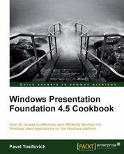 Windows Presentation Foundation 4.5 Cookbook