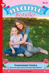 Mami Bestseller 19 – Familienroman - Ersatzmami Annica