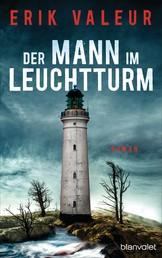 Der Mann im Leuchtturm - Roman