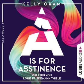 A is for Abstinence - Kellywood-Dilogie, Band 2 (Ungekürzt)