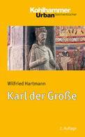 Wilfried Hartmann: Karl der Große ★★★★