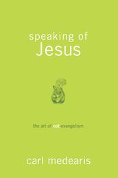 Speaking of Jesus - The Art of Not-Evangelism